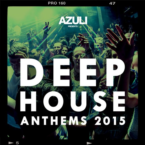 VA - Azuli presents Deep House Anthems 2015 [AZUL18D4]